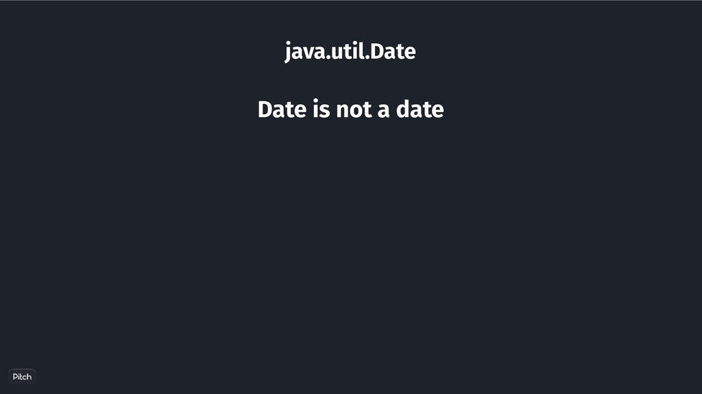 java.util.Date Date is not a date