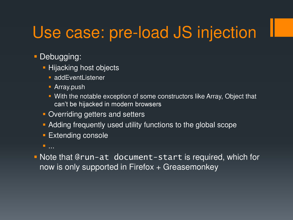Use case: pre-load JS injection  Debugging:  ...