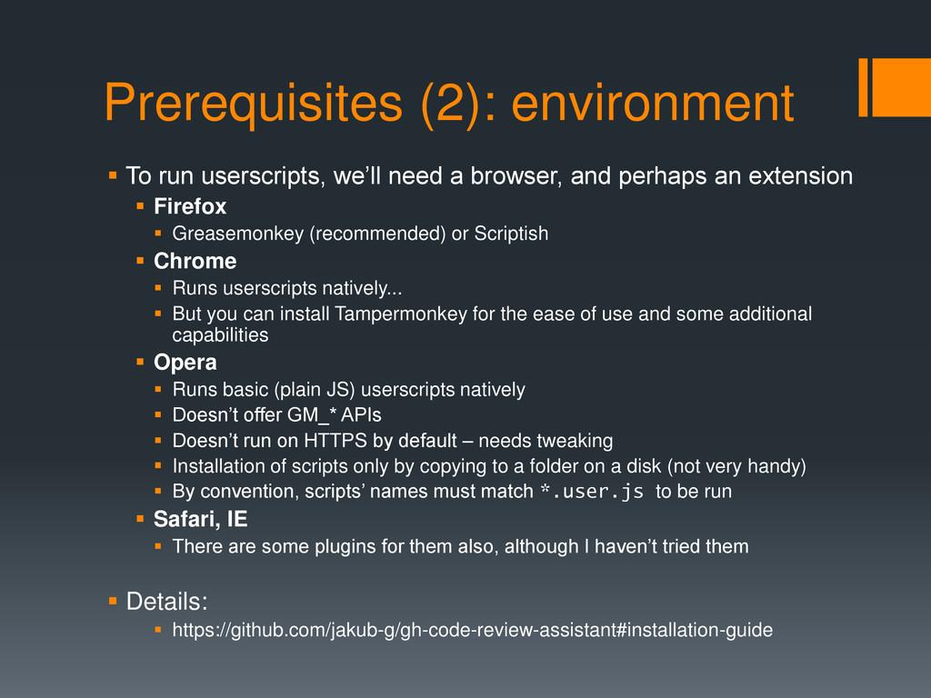 Prerequisites (2): environment  To run userscr...