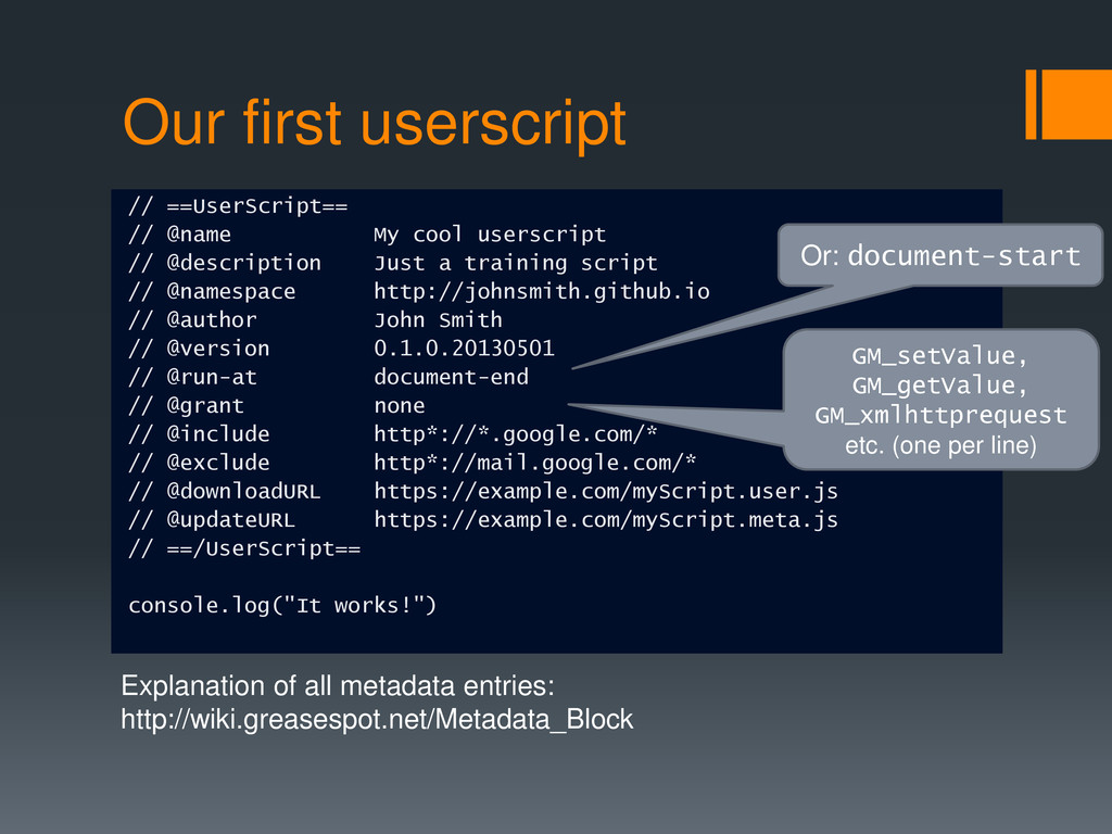 Our first userscript // ==UserScript== // @name...