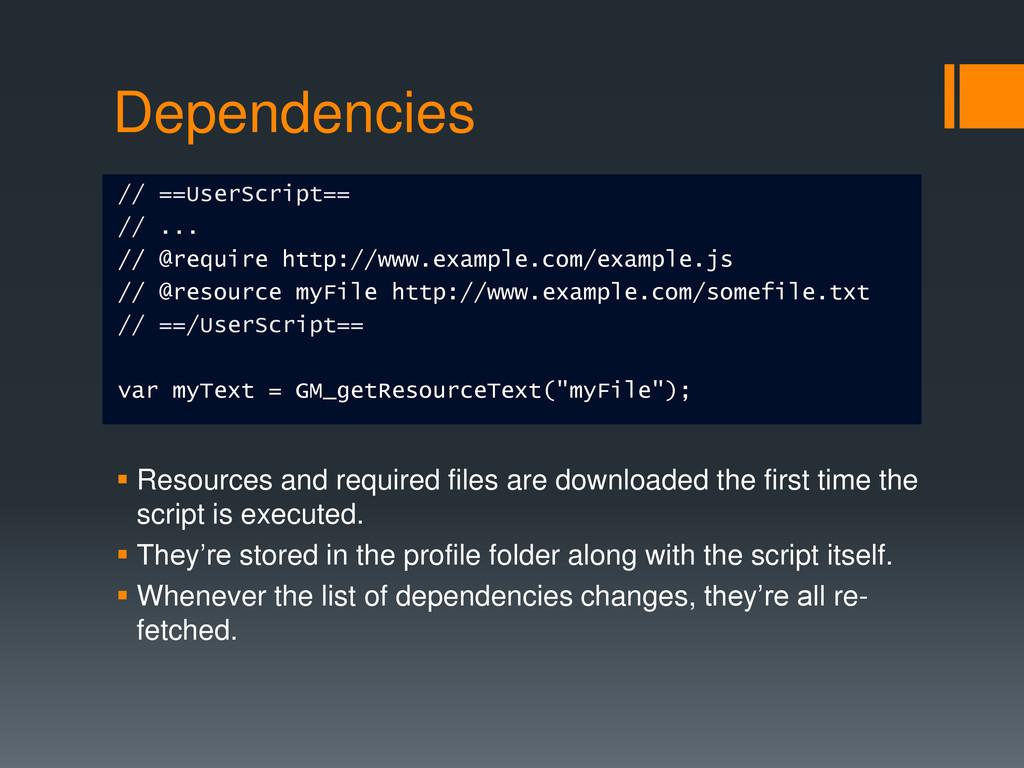 Dependencies // ==UserScript== // ... // @requi...