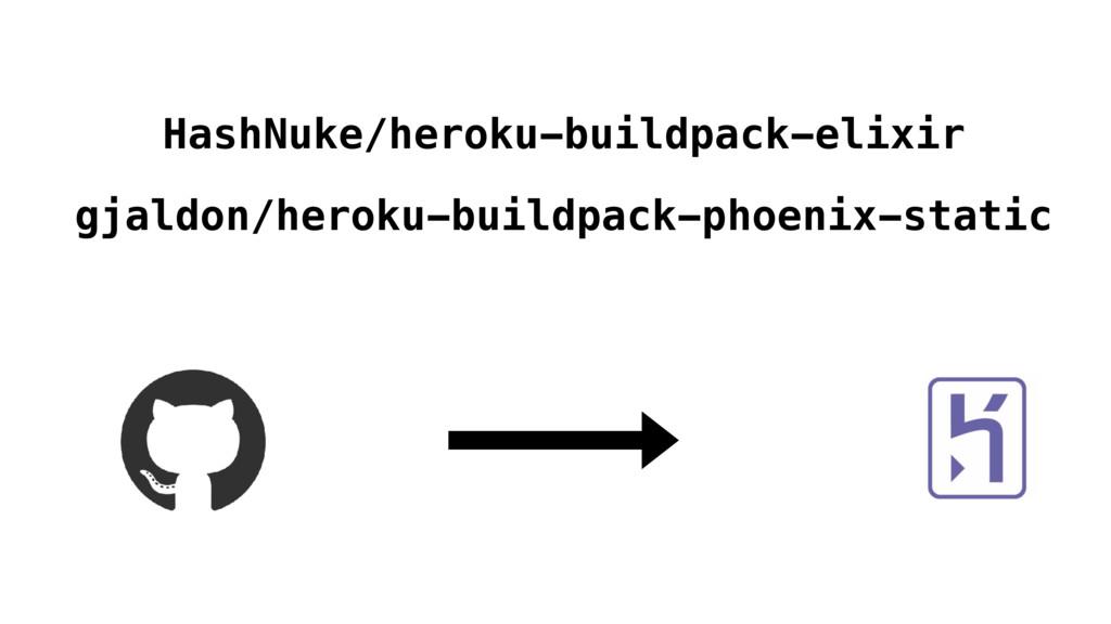 gjaldon/heroku-buildpack-phoenix-static HashNuk...