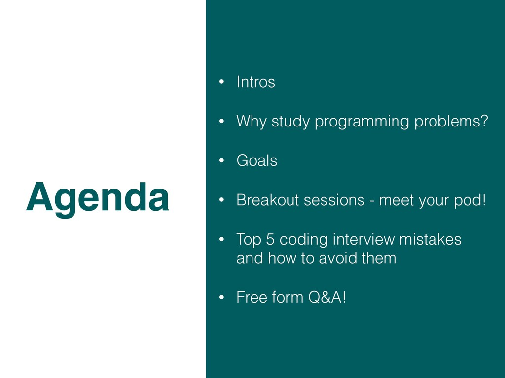 • Intros • Why study programming problems? • Go...
