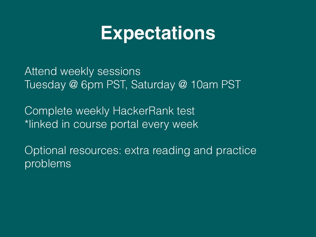 Expectations Attend weekly sessions