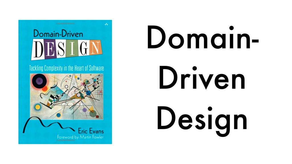 Domain- Driven Design