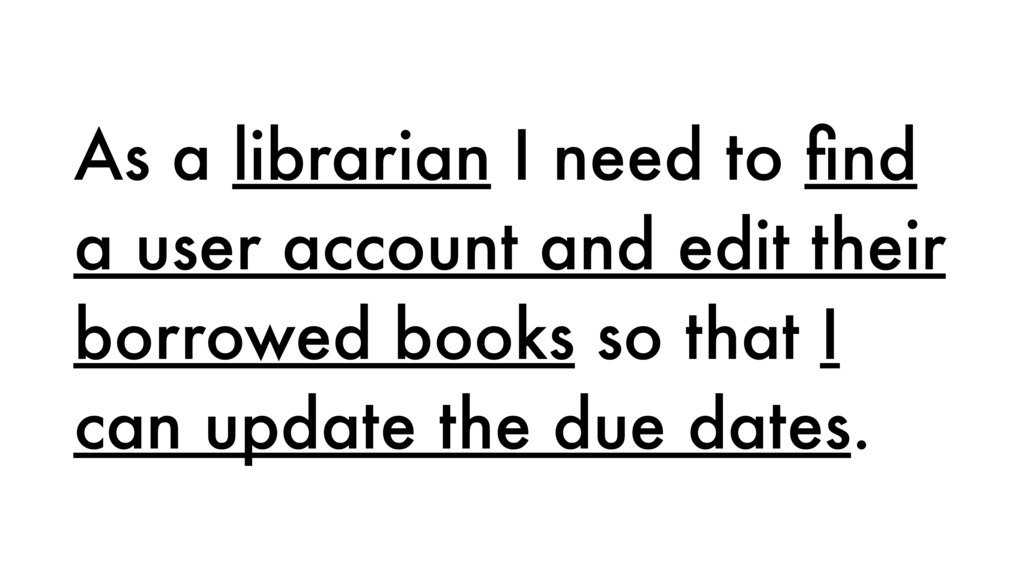 As a librarian I need to find a user account and...