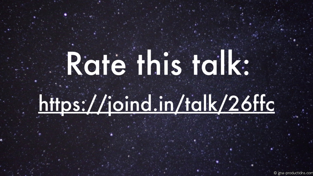 https://joind.in/talk/26ffc Rate this talk: