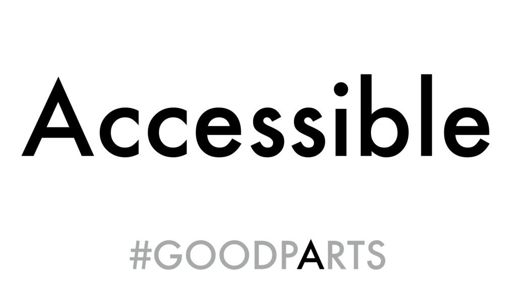 Accessible #GOODPARTS