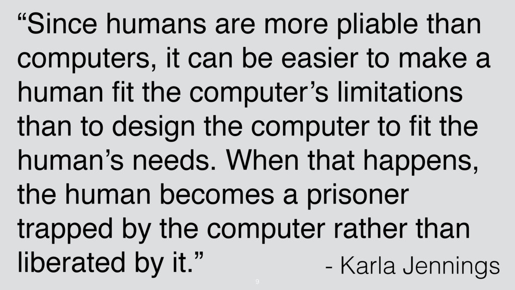 """""""Since humans are more pliable than computers, ..."""