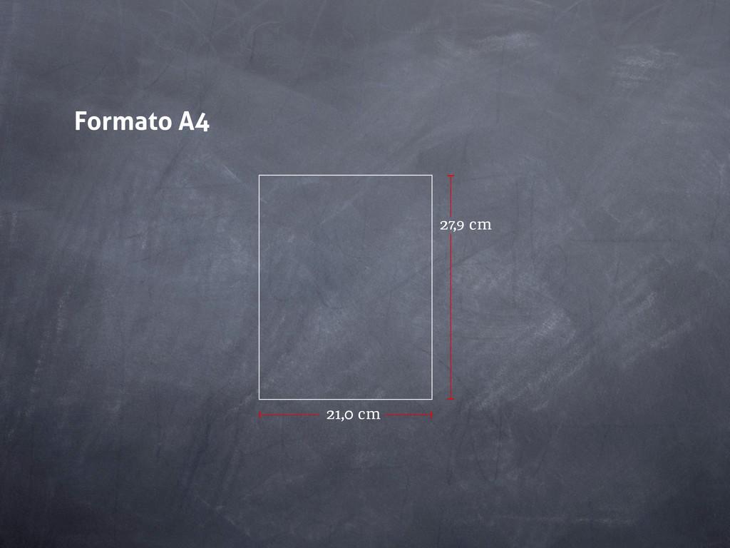 Formato A4 27,9 cm 21,0 cm