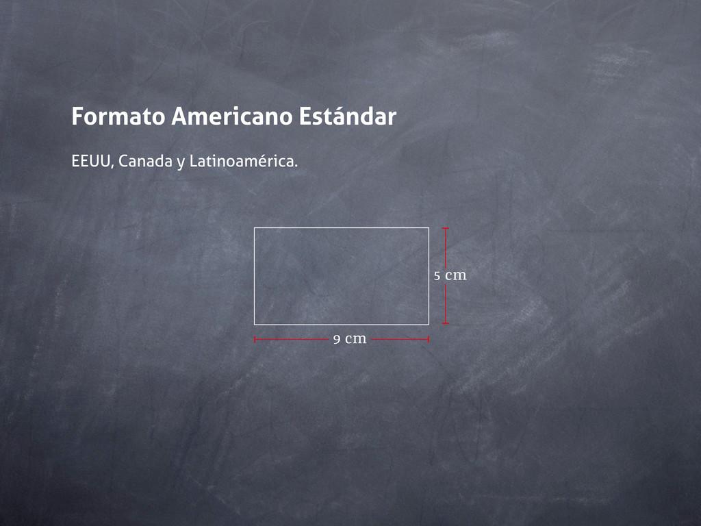 Formato Americano Estándar EEUU, Canada y Latin...