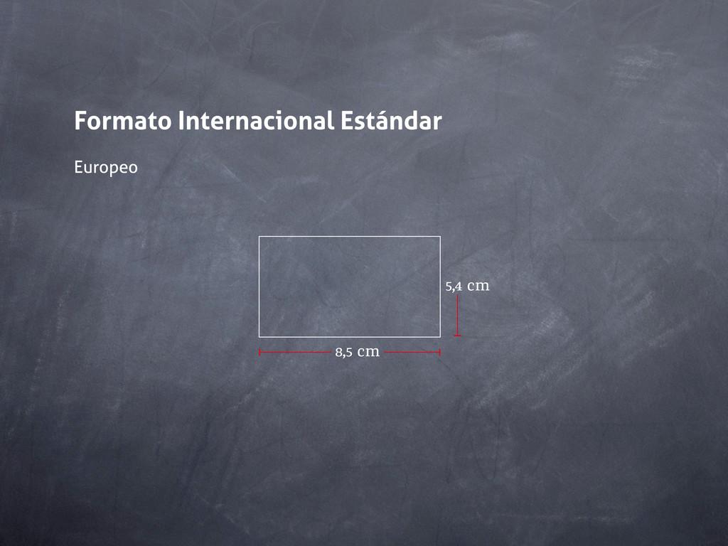 Formato Internacional Estándar Europeo 5,4 cm 8...
