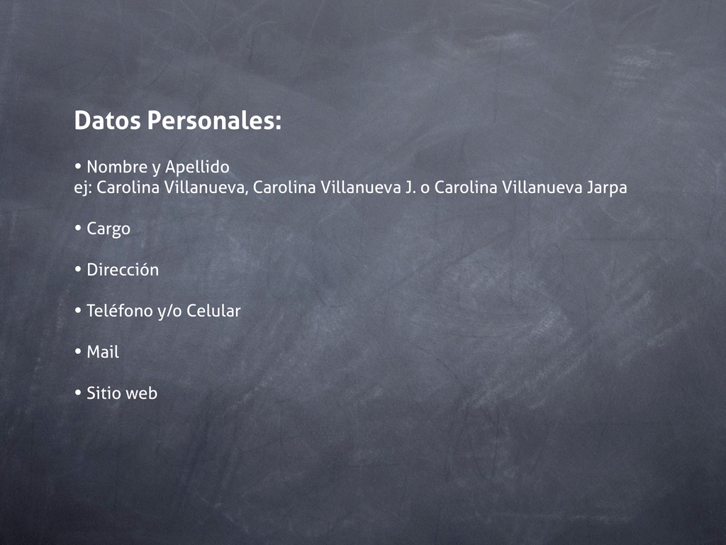 Datos Personales: • Nombre y Apellido ej: Carol...