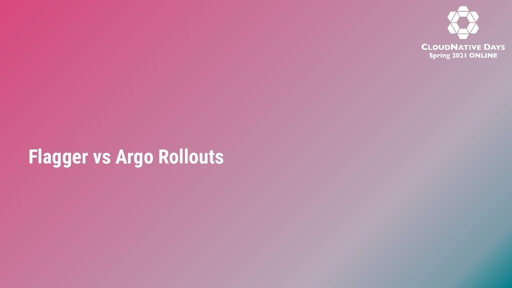 Flagger vs Argo Rollouts