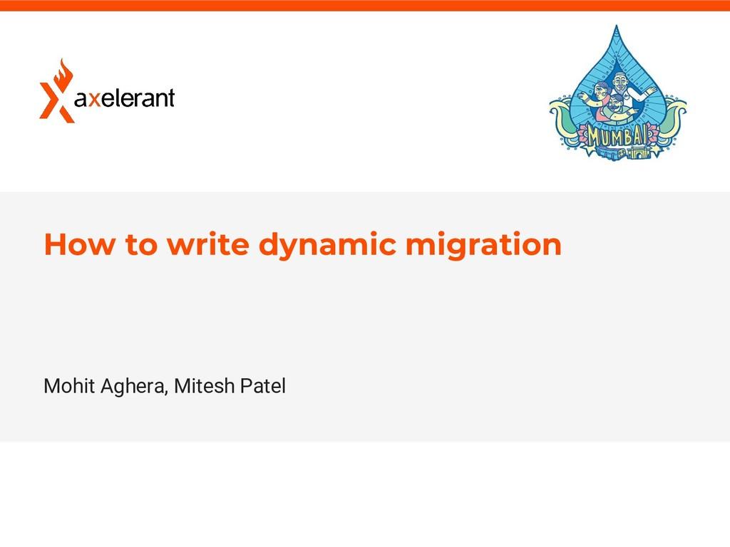 1 axelerant.com How to write dynamic migration ...