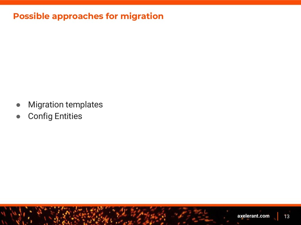 13 axelerant.com Possible approaches for migrat...