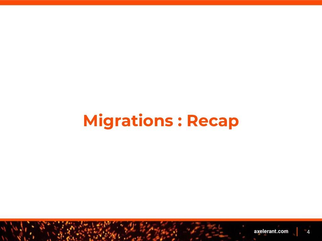 4 axelerant.com Migrations : Recap