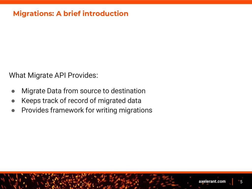 5 axelerant.com Migrations: A brief introductio...
