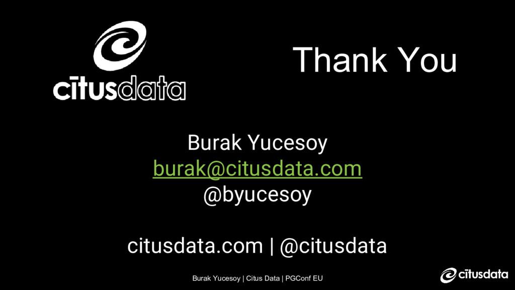 Burak Yucesoy | Citus Data | PGConf EU Burak Yu...