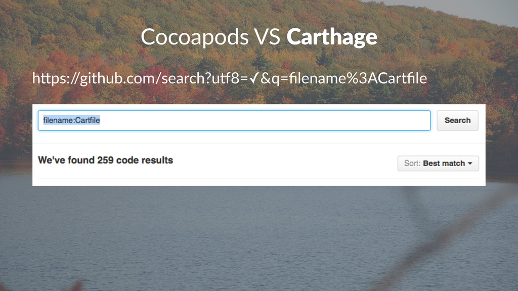 """Cocoapods(VS(Carthage h""""ps:/ /github.com/search..."""