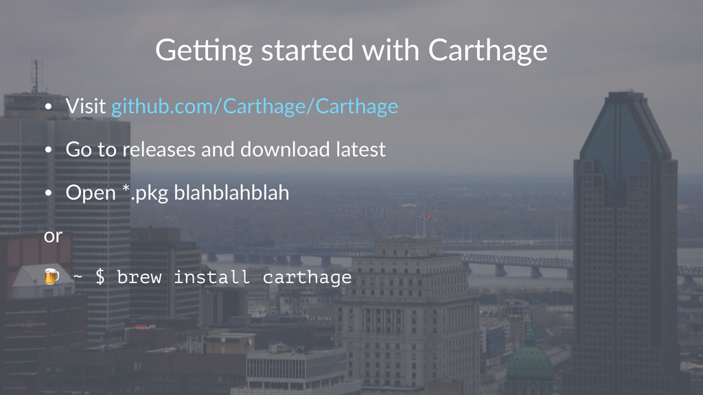 Ge#ng&started&with&Carthage • Visit&github.com/...