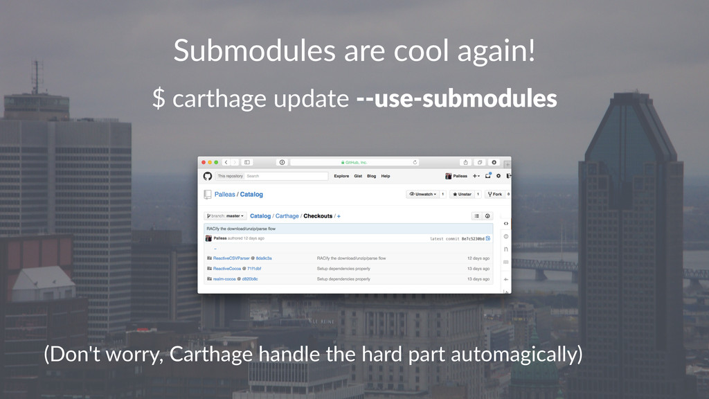 """Submodules*are*cool*again! $""""carthage""""update""""!!..."""