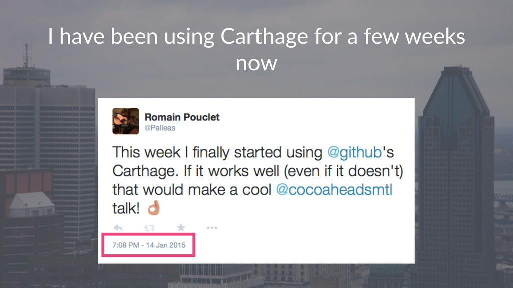 """I""""have""""been""""using""""Carthage""""for""""a""""few""""weeks"""" now"""