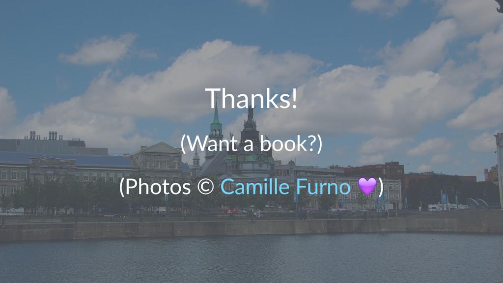 Thanks! (Want&a&book?) (Photos'©'Camille'Furno'...