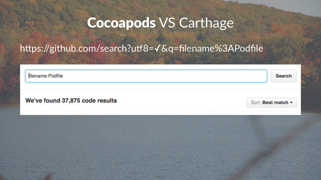 """Cocoapods!VS!Carthage h""""ps:/ /github.com/search..."""