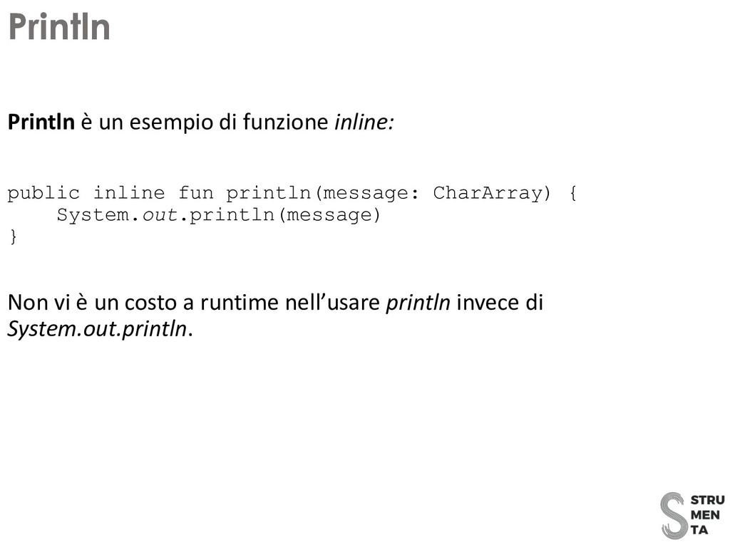 Println è un esempio di funzione inline: public...