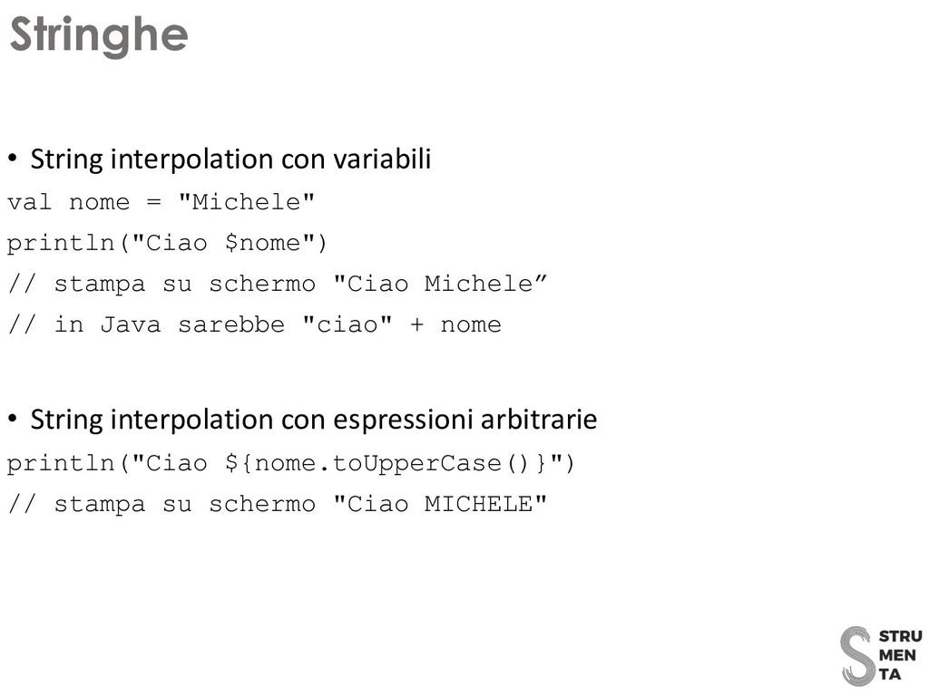 • String interpolation con variabili val nome =...