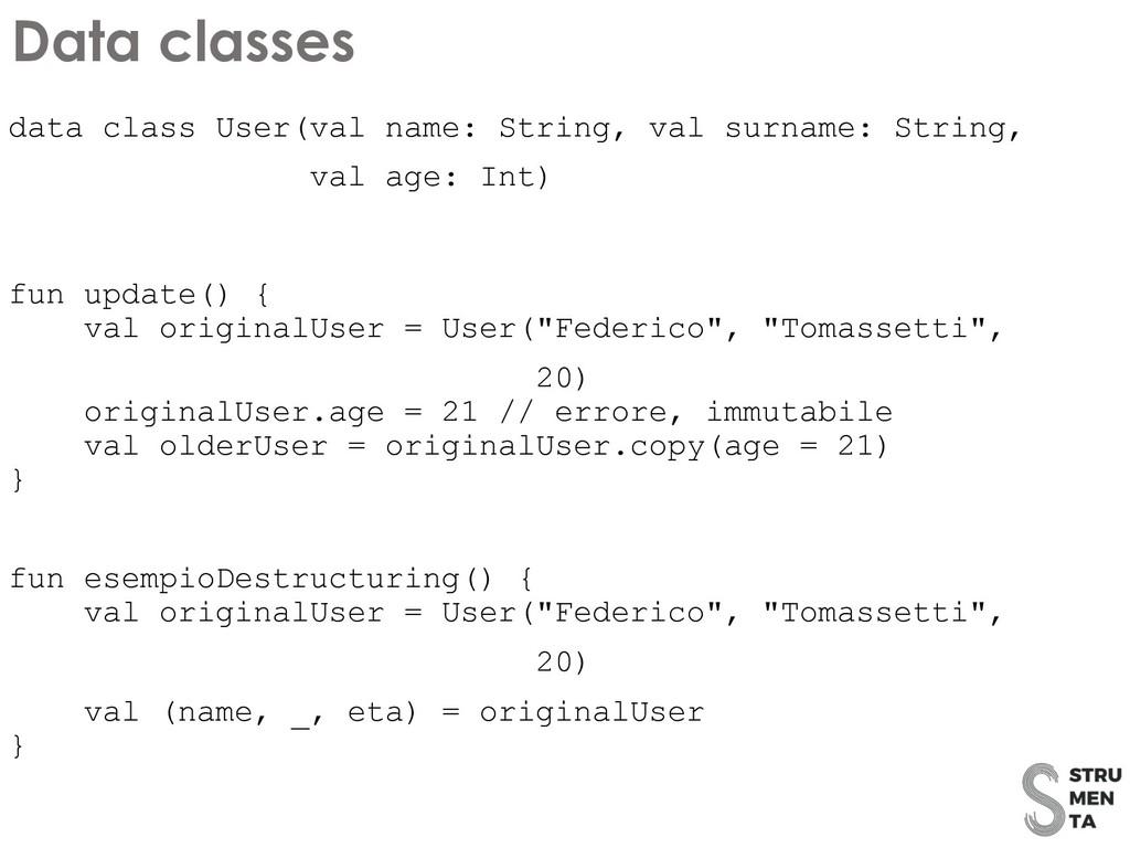 data class User(val name: String, val surname: ...