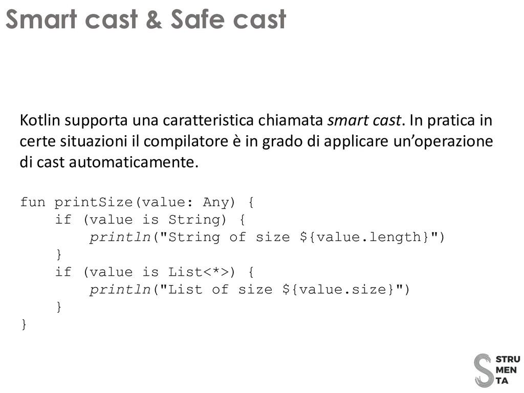Kotlin supporta una caratteristica chiamata sma...