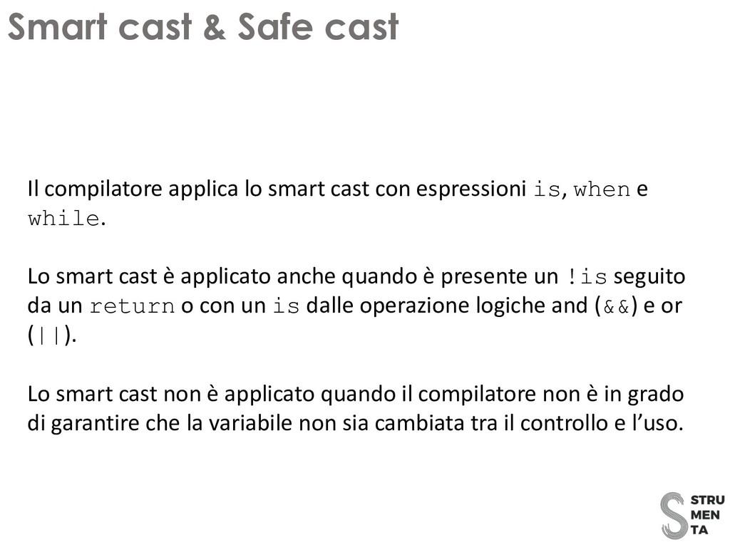 Il compilatore applica lo smart cast con espres...