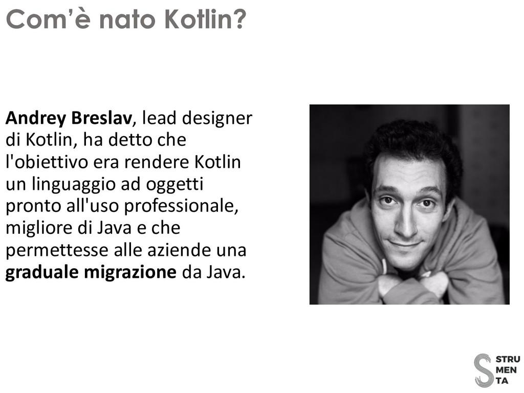 Andrey Breslav, lead designer di Kotlin, ha det...