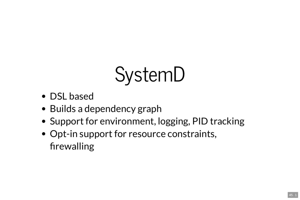 SystemD DSL based Builds a dependency graph Sup...