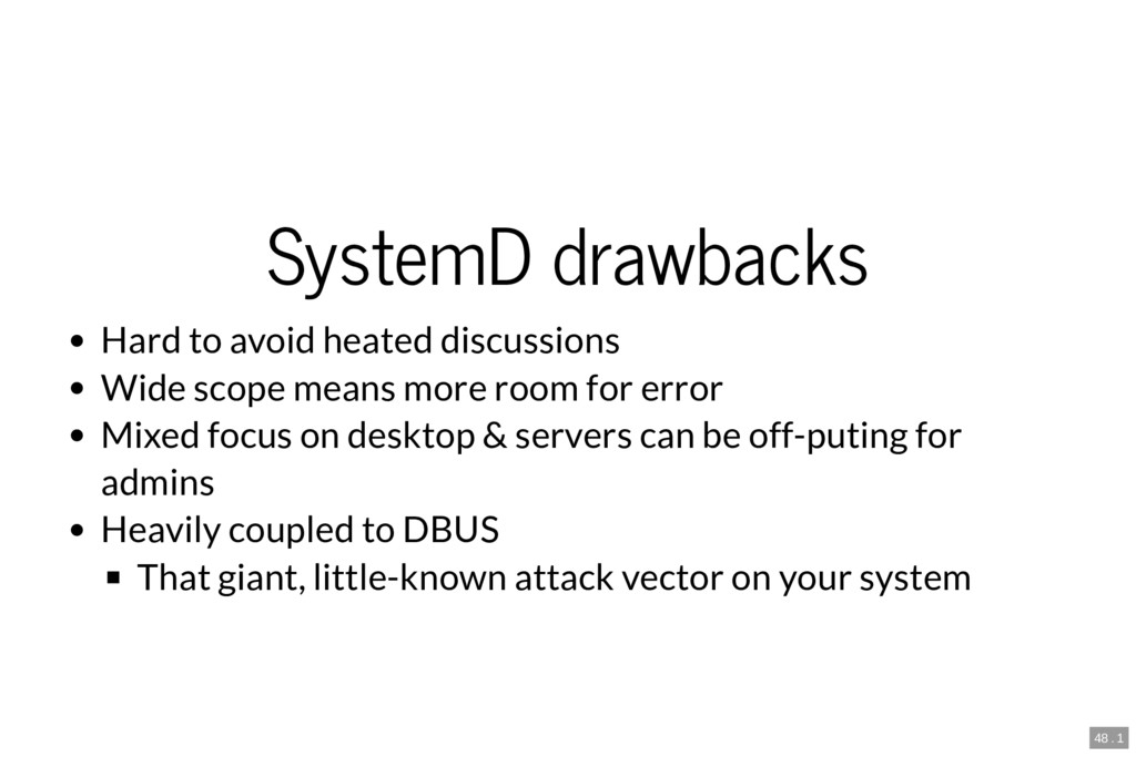 SystemD drawbacks Hard to avoid heated discussi...