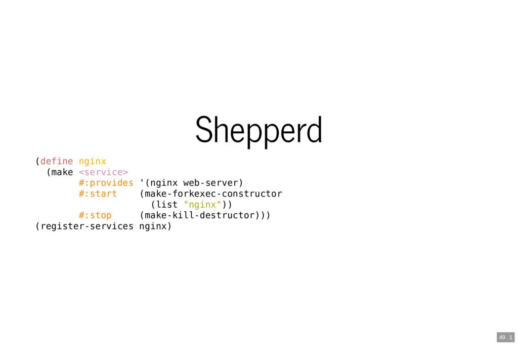 Shepperd (define nginx (make <service> #:provid...