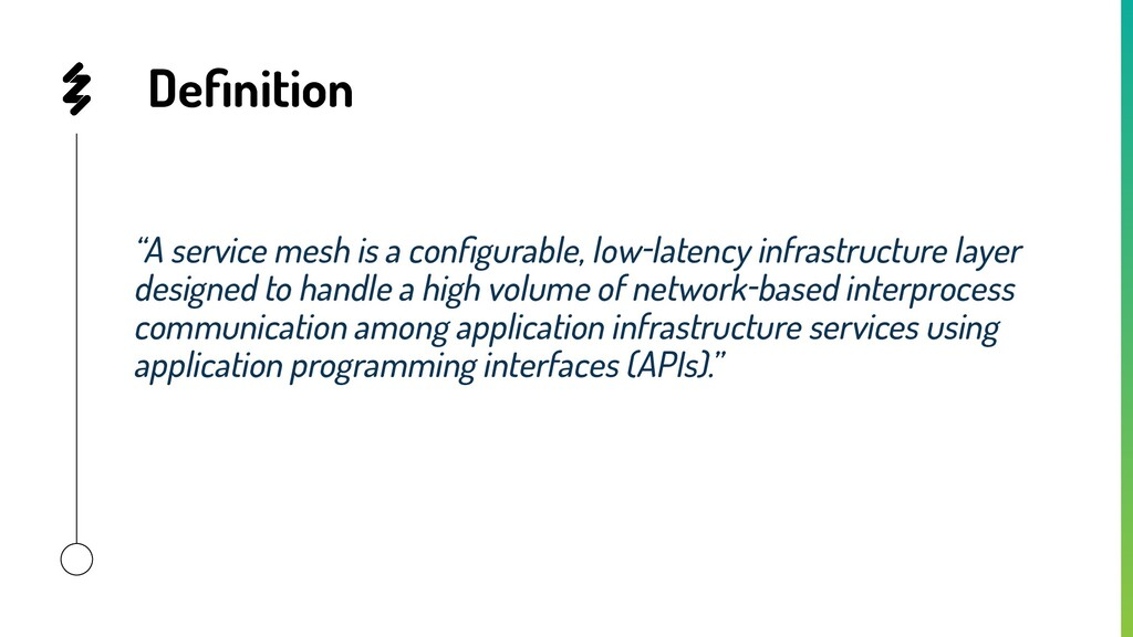 "Definition ""A service mesh is a configurable, low..."