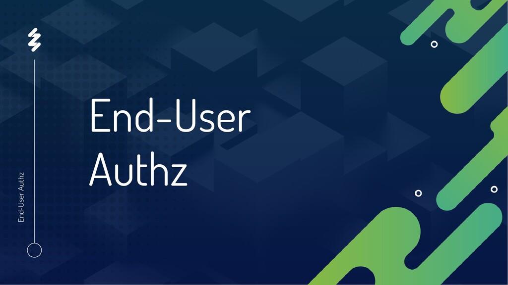 End-User Authz