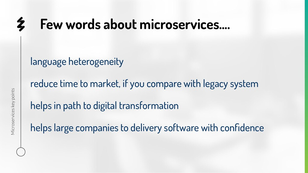 Few words about microservices…. language hetero...