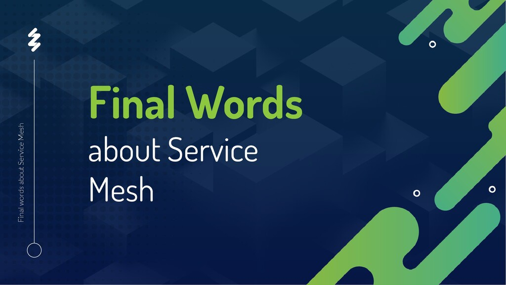 Final Words about Service Mesh Final words abou...