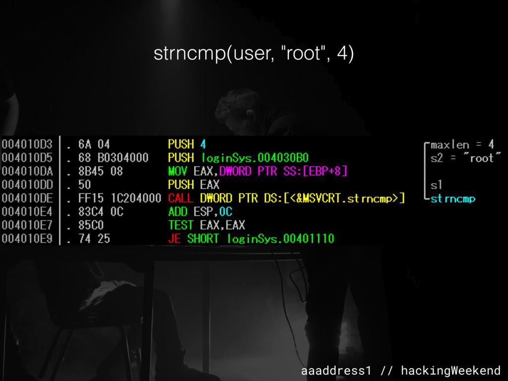 """aaaddress1 // hackingWeekend strncmp(user, """"roo..."""