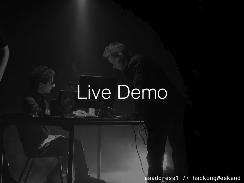 aaaddress1 // hackingWeekend Live Demo