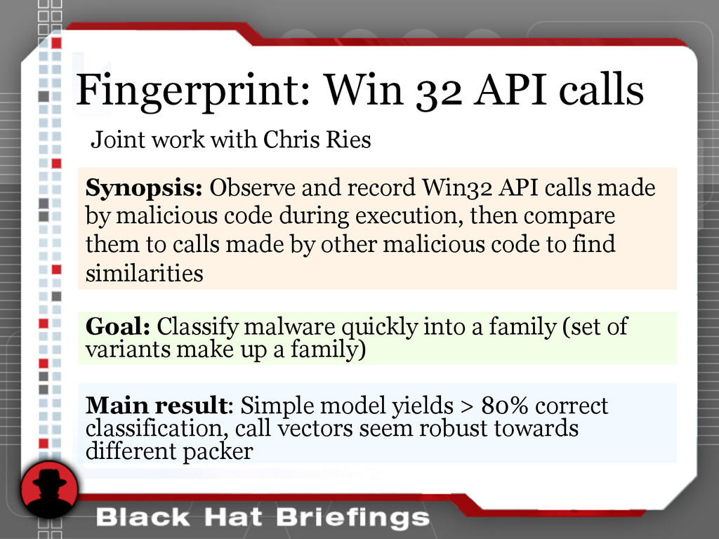 Fingerprint: Win 32 API calls Goal: Classify ma...