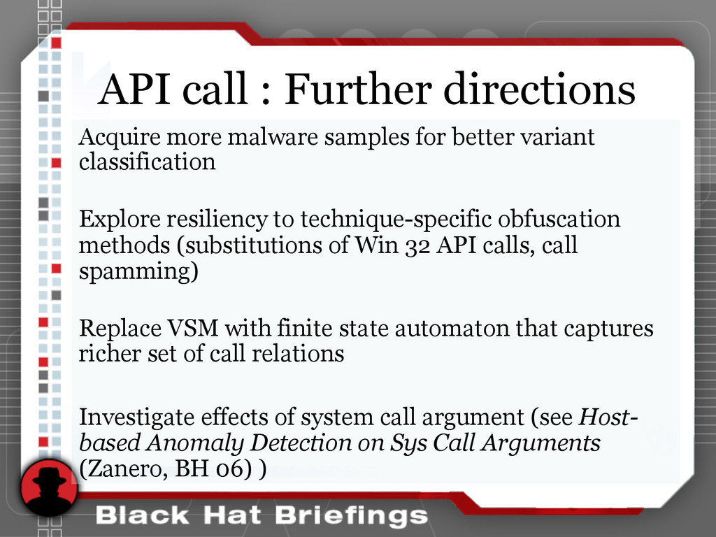 API call : Further directions Acquire more malw...