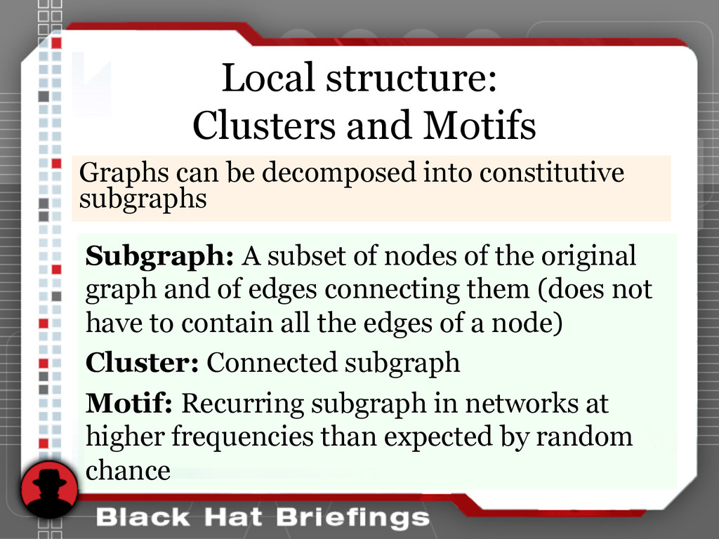 Local structure: Clusters and Motifs Graphs can...