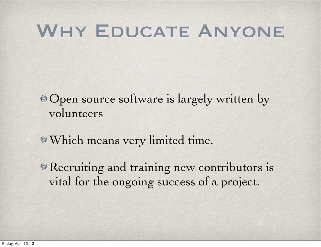 Why Educate Anyone Open source software is larg...