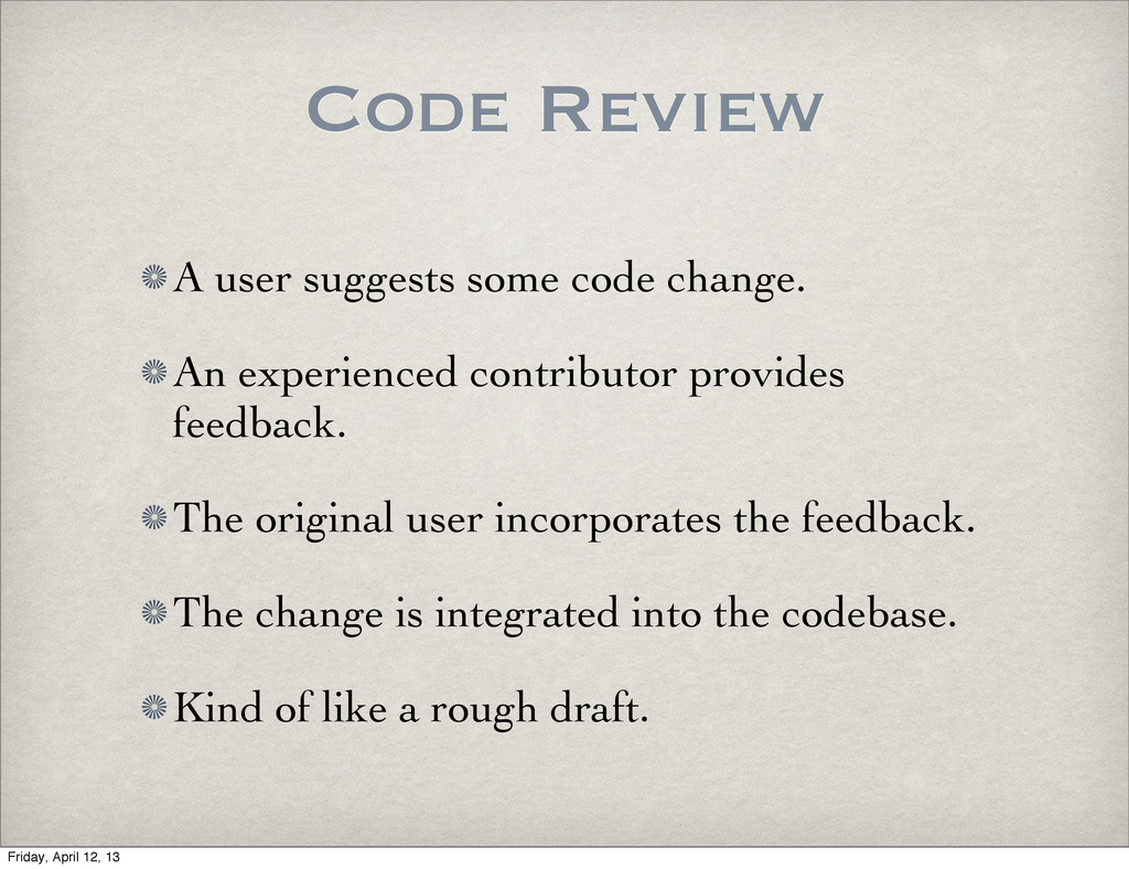 Code Review A user suggests some code change. A...