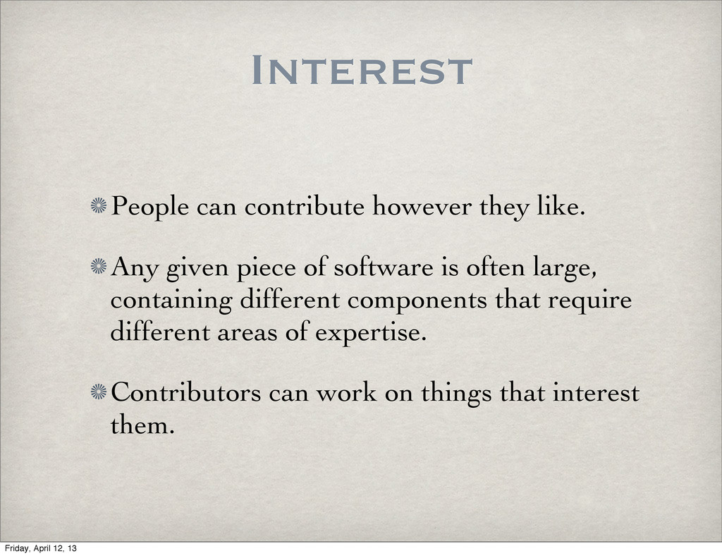 Interest People can contribute however they lik...